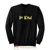 Be Kind Cute Quote Sweatshirt