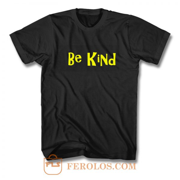 Be Kind Cute Quote T Shirt