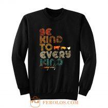 Be Kind To Every Kind Vegan Retro Sweatshirt