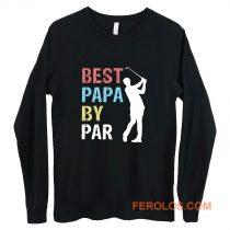 Best Papa By Par Golf Player Long Sleeve
