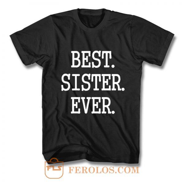 Best Sister Ever T Shirt