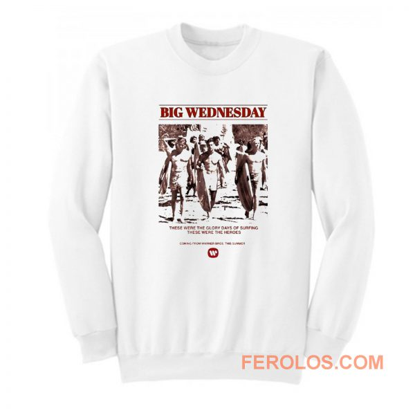Big Wednesday Sweatshirt