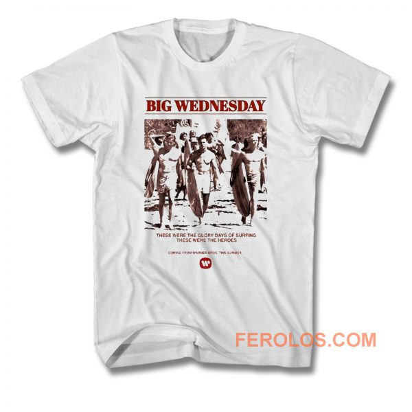 Big Wednesday T Shirt