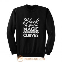 Black Girl Magic Rock Your Curves Sweatshirt