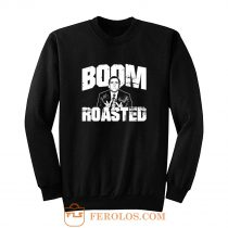 Boom Roasted Sweatshirt