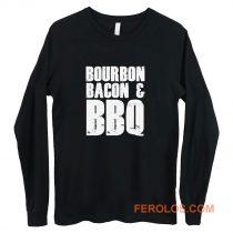 Bourbon Bacon And BBQ Long Sleeve
