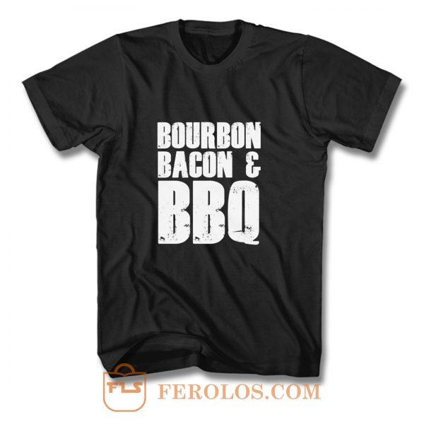 Bourbon Bacon And BBQ T Shirt