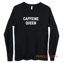 Caffeine Queen Grunge Long Sleeve