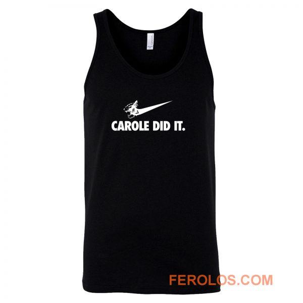 Carole Baskin Did It Tee Shirt Joe Exotic Tank Top