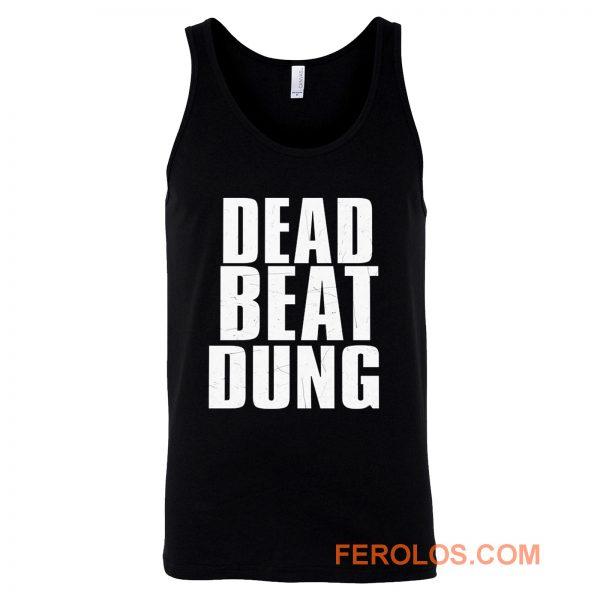 DEAD BEAT DUNG Tank Top