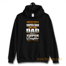 Dad With Super Daughter Hoodie