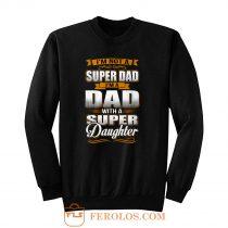 Dad With Super Daughter Sweatshirt