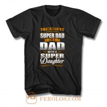 Dad With Super Daughter T Shirt