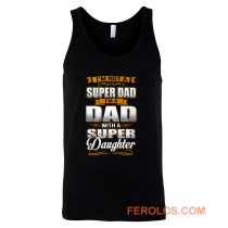 Dad With Super Daughter Tank Top