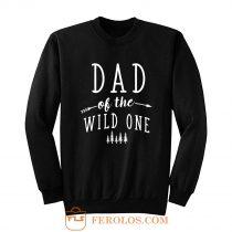 Dad of Wild One Sweatshirt