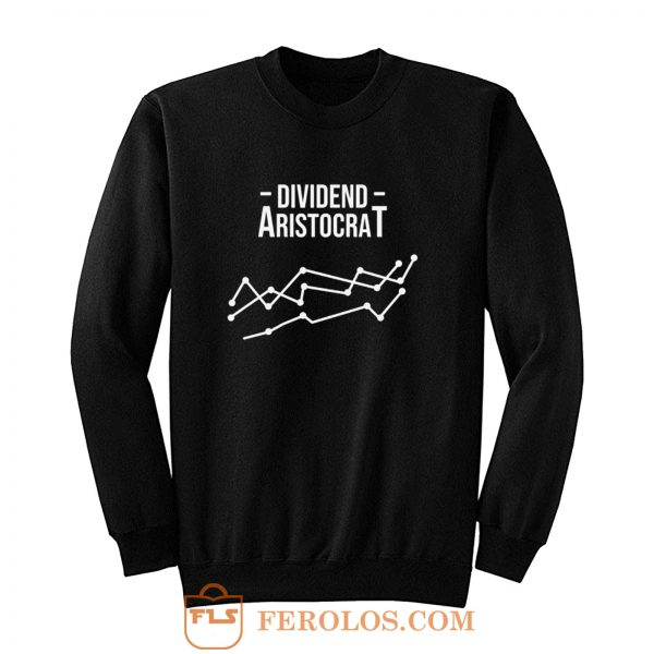 Dividend Aristocrat Money Stocks Investor Sweatshirt