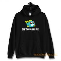 Dont Cough On Me Fishing Hoodie