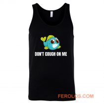 Dont Cough On Me Fishing Tank Top
