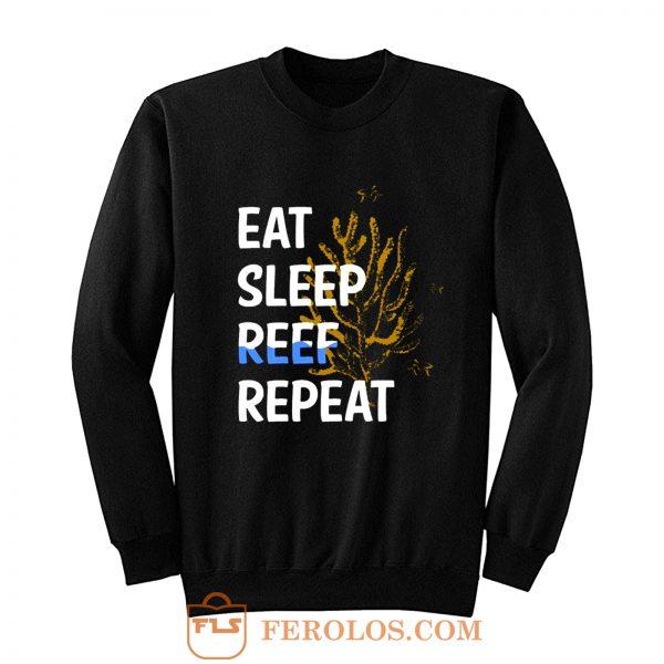 Eat Sleep Reef Repeat Sweatshirt