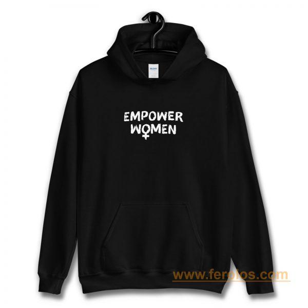 Empower Women Feminism Slogan Hoodie