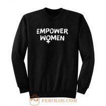 Empower Women Feminism Slogan Sweatshirt