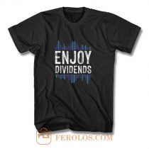 Enjoy Dividend Money Stocks Investor T Shirt