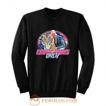 Exotic Vibes Only Joe The Tiger King 80s Sweatshirt