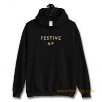 Festive AF Hoodie