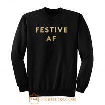Festive AF Sweatshirt