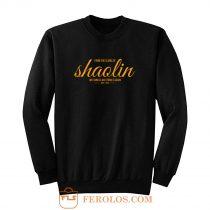 From the Slums of Shaolin Sweatshirt