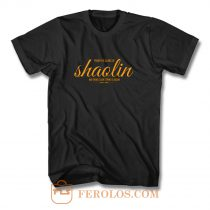 From the Slums of Shaolin T Shirt