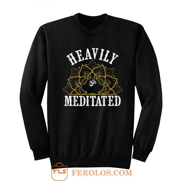 Heavily Meditated Yoga Sweatshirt