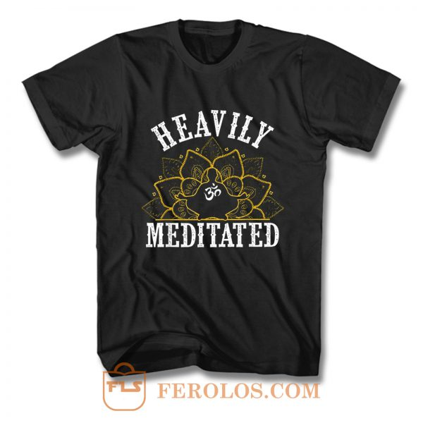 Heavily Meditated Yoga T Shirt