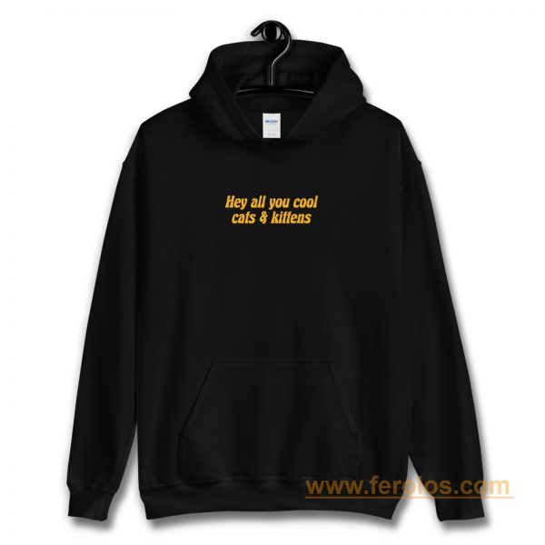 Hey All You Cool Cats And Kittens Carole Baskin Joe Exotic Tiger King Hoodie