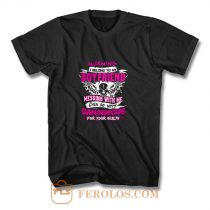 I Belong To My Boyfriend Messing With Me T Shirt