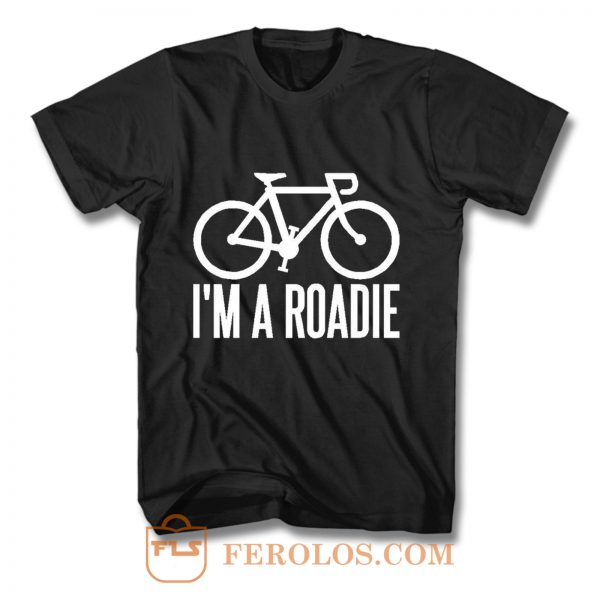 Im A Roadie T Shirt
