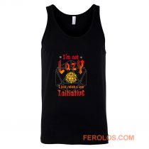 Im Not Lazy Just Rolled Low Initiative Tank Top
