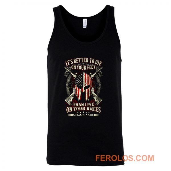 Its Better To Die On Your Feet Than Live On Your Knees Tank Top