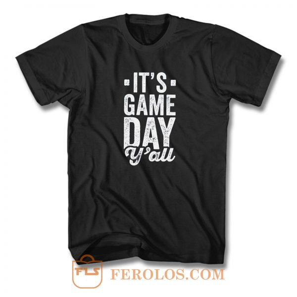 Its Game Day YAll T Shirt