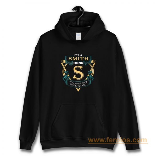 Its a Smith Thing S You Wouldnt Understand Hoodie