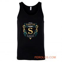 Its a Smith Thing S You Wouldnt Understand Tank Top
