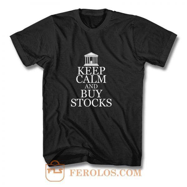 Keep Calm Buy Stocks Money Investors T Shirt