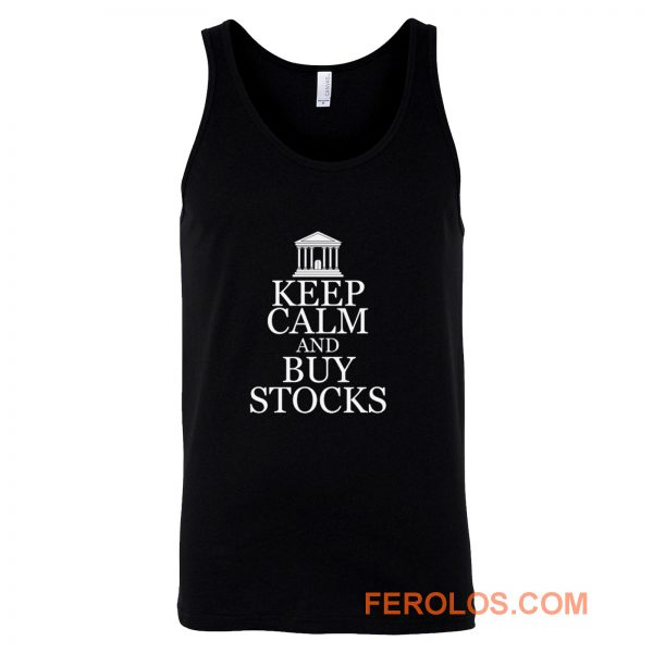 Keep Calm Buy Stocks Money Investors Tank Top