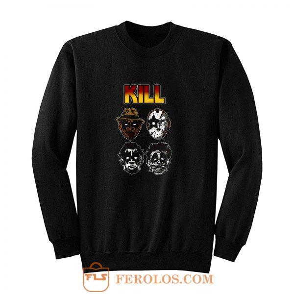 Kill Funny Sweatshirt