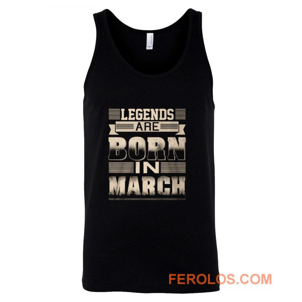 Legends Born In March Tank Top