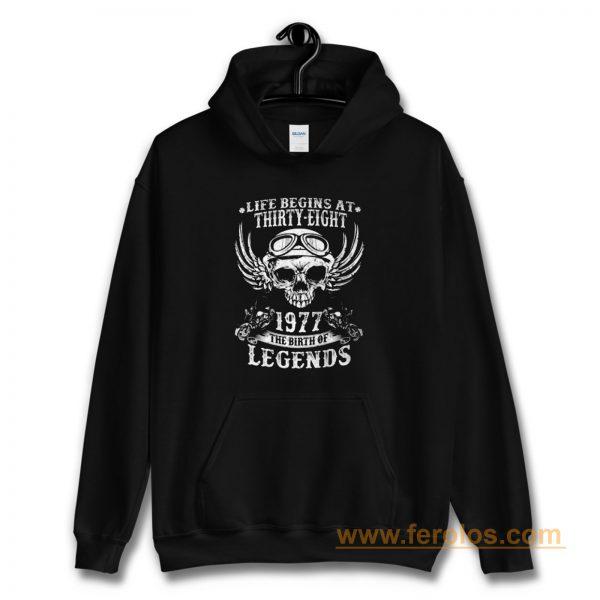 Life Begins At Thirty Eight 1977 Legends Hoodie