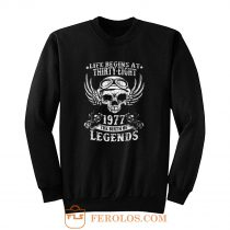 Life Begins At Thirty Eight 1977 Legends Sweatshirt