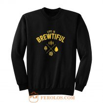 Life Brewtiful Sweatshirt