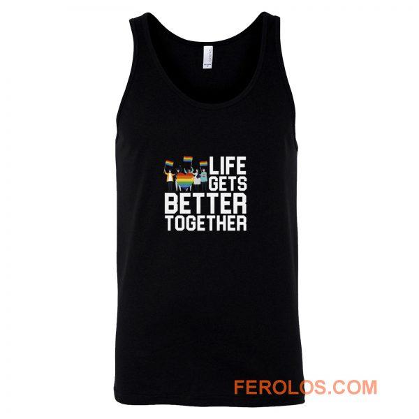 Life Gets Better Together LGBT Equality Tank Top
