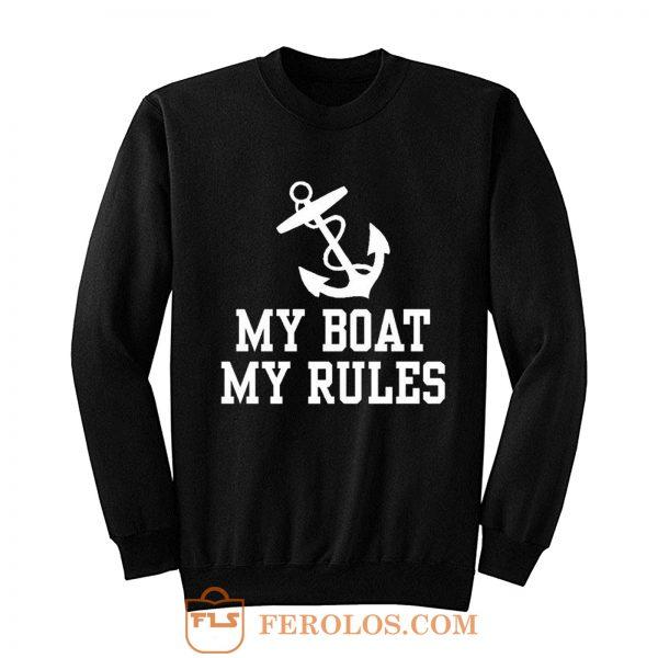 My Boat My Rules Sweatshirt